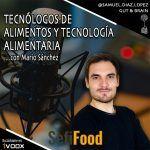 Qué es un Tecnólogo Alimentario y cuál es la importancia de la Tecnología Alimentaria en la sociedad – Entrevista para Gut & Brain Podcast
